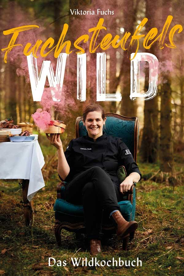 Buchtipp: Fuchsteufels-WILD, das Wildkochbuch von Viktoria Fuchs